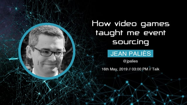 Jean Paliès - How video games taught me event sourcing