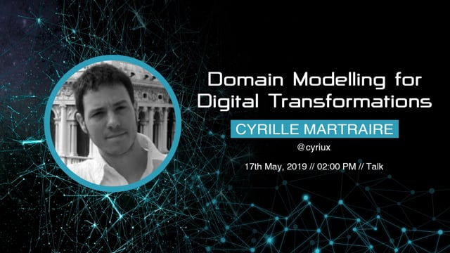 Cyrille Martraire - Domain Modelling for Digital Transformations