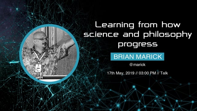 Brian Marick - Learning from how science and philosophy progress