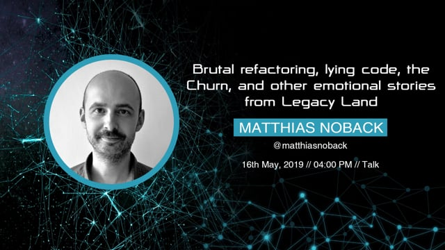Matthias Noback - Brutal refactoring, lying code, the Churn, and other emotional stories from Legacy Land