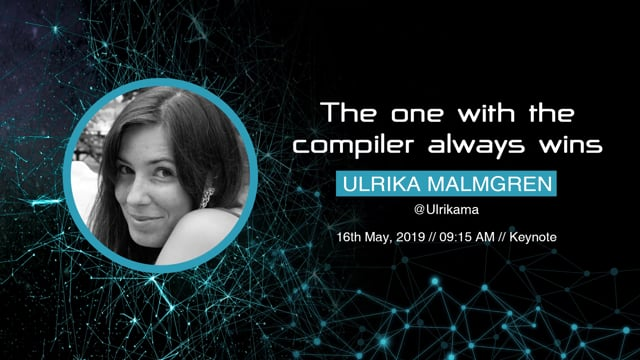 [keynote] Ulrika Malmgren - The one with the compiler always wins