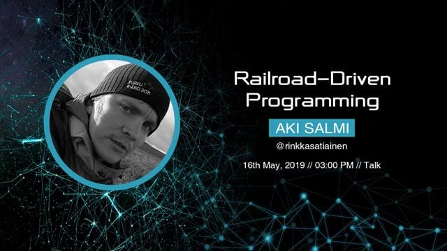 Aki Salmi - Railroad-Driven Programming