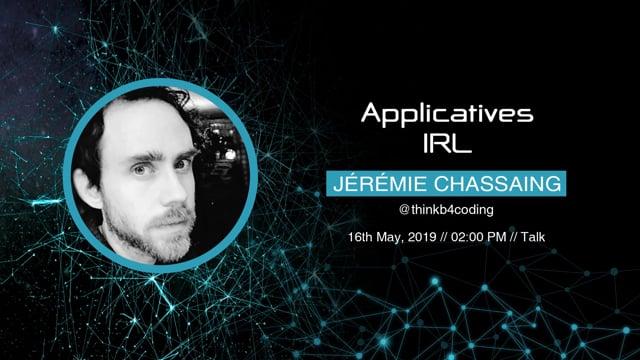 Jérémie Chassaing - Applicatives IRL