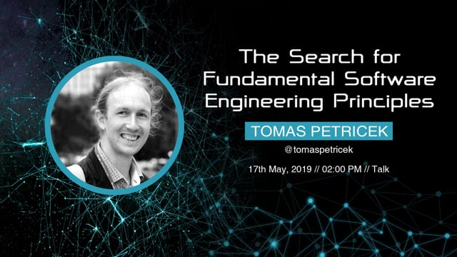 Tomas Petricek - The Search for Fundamental Software Engineering Principles