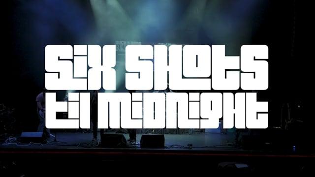 Six Shots Till Midnight - Rock & Roll Rewind (Friday)