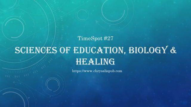 Sciences of Education, Biology & Healing