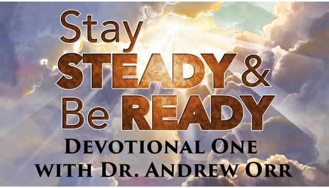 Stay Steady & Be Ready Devotional #1