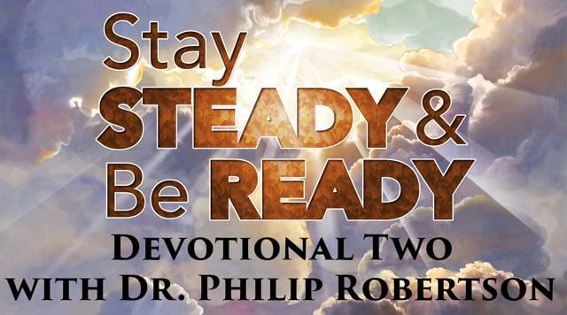 Stay Steady & Be Ready - Devotional #2