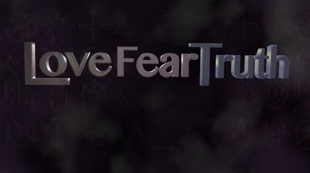 Love Fear Truth