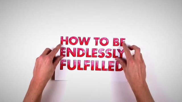 How To Be Endlessly Fulfilled