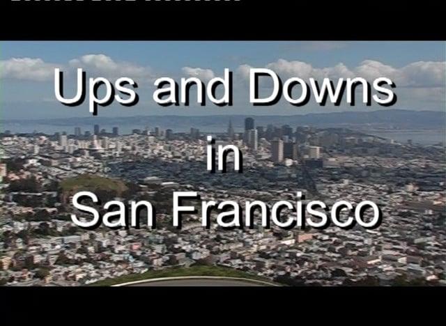Ups & Downs in San Francisco