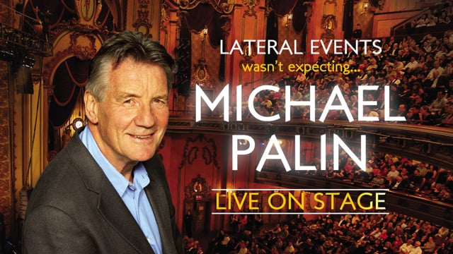 Lateral Events wasn't Expecting Michael Palin - Live on Stage