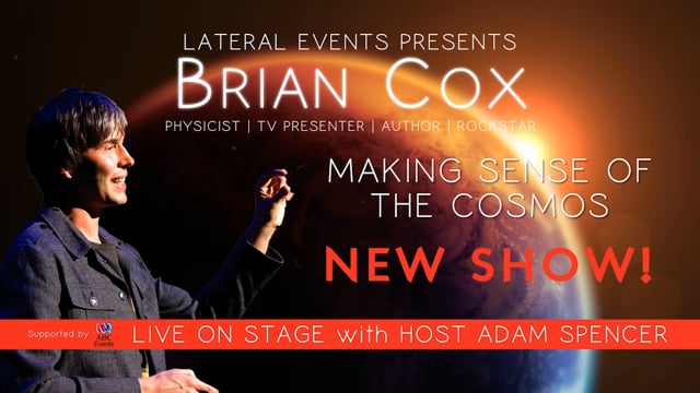 Prof Brian Cox – Making Sense of the Cosmos - Live on Stage