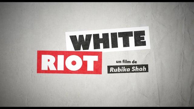 WHITE RIOT - bande annonce