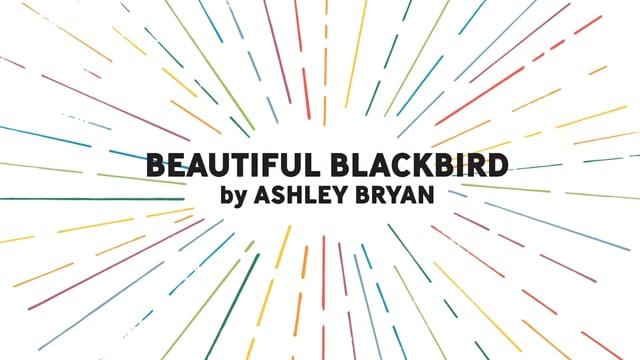 Beautiful Blackbird by Ashley Bryan*