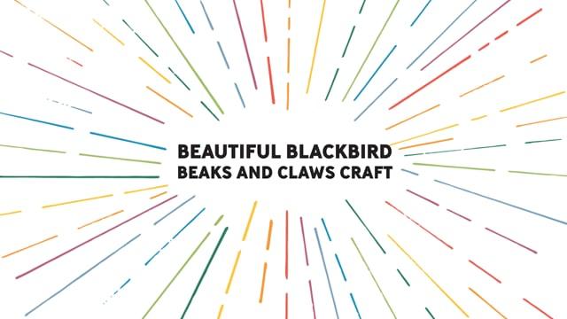 Beautiful Blackbird Beaks and Claws Craft