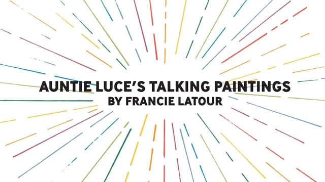 Auntie Luce's Talking Paintings