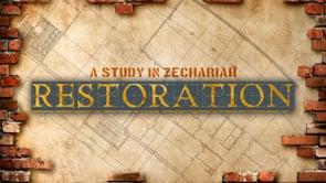 RESTORATION: A Study in Zechariah