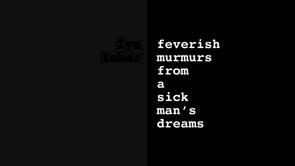Feverish Murmurs From A Sick Man's Dreams