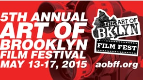 Art of Brooklyn Film Festival - 2015 Filmmaker Interviews