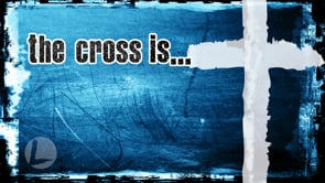 The Cross Is...