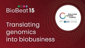 BioBeat15: Translating genomics into biobusiness