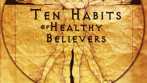 Ten Habits of Healthy Believers
