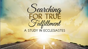 SEARCHING FOR TRUE FULFILLMENT