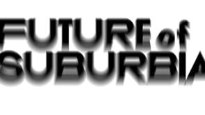 Future of Suburbia