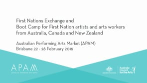 First Nations Exchange and skills development Boot Camp for First Nation artists and arts workers