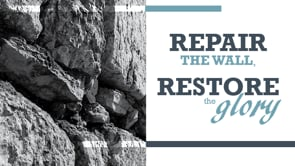 Repair the Wall, Restore the Glory