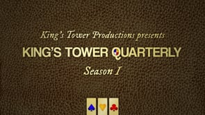 """King's Tower Quarterly"" (2016- )"