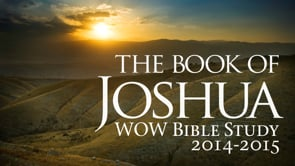 WOW Bible Study: Joshua 2014-2015