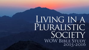 WOW Bible Study: Living in a Pluralistic Society 2015-2016