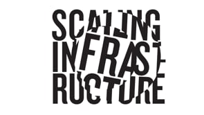 Scaling Infastructure