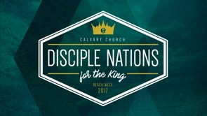 Disciple Nations for the King | Reach Week 2017