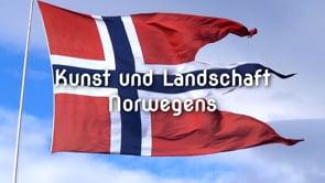 Norwegen - Kunst und Landschaft
