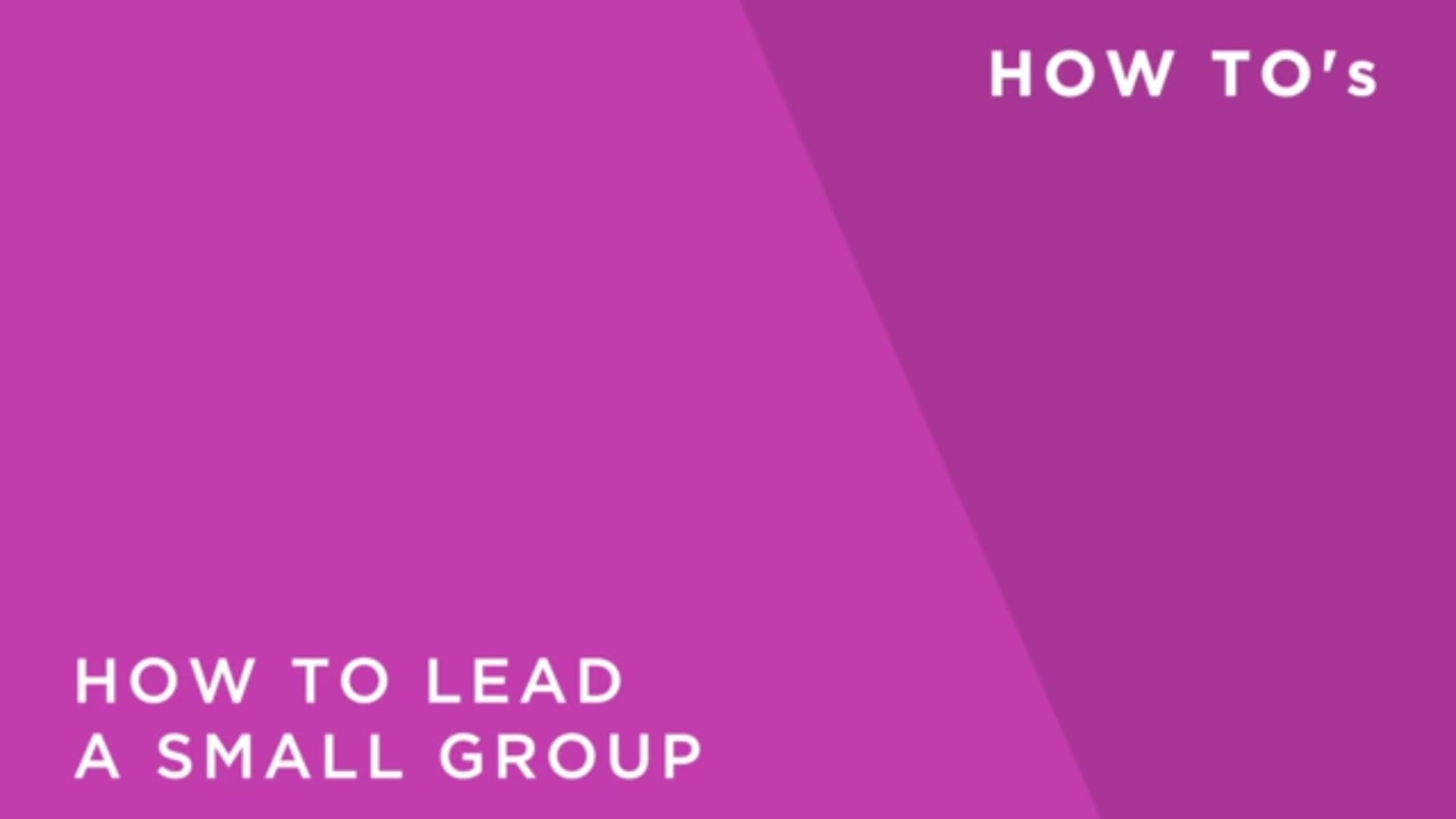 PRACTICAL SKILLS YOU WILL NEED IN LEADING A GROUP