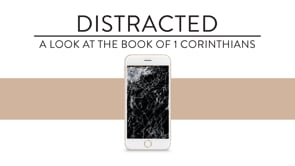 Distracted (1 Corinthians)