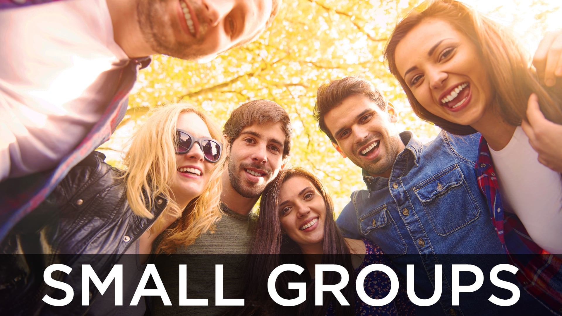 SMALL GROUPS ARE IMPORTANT
