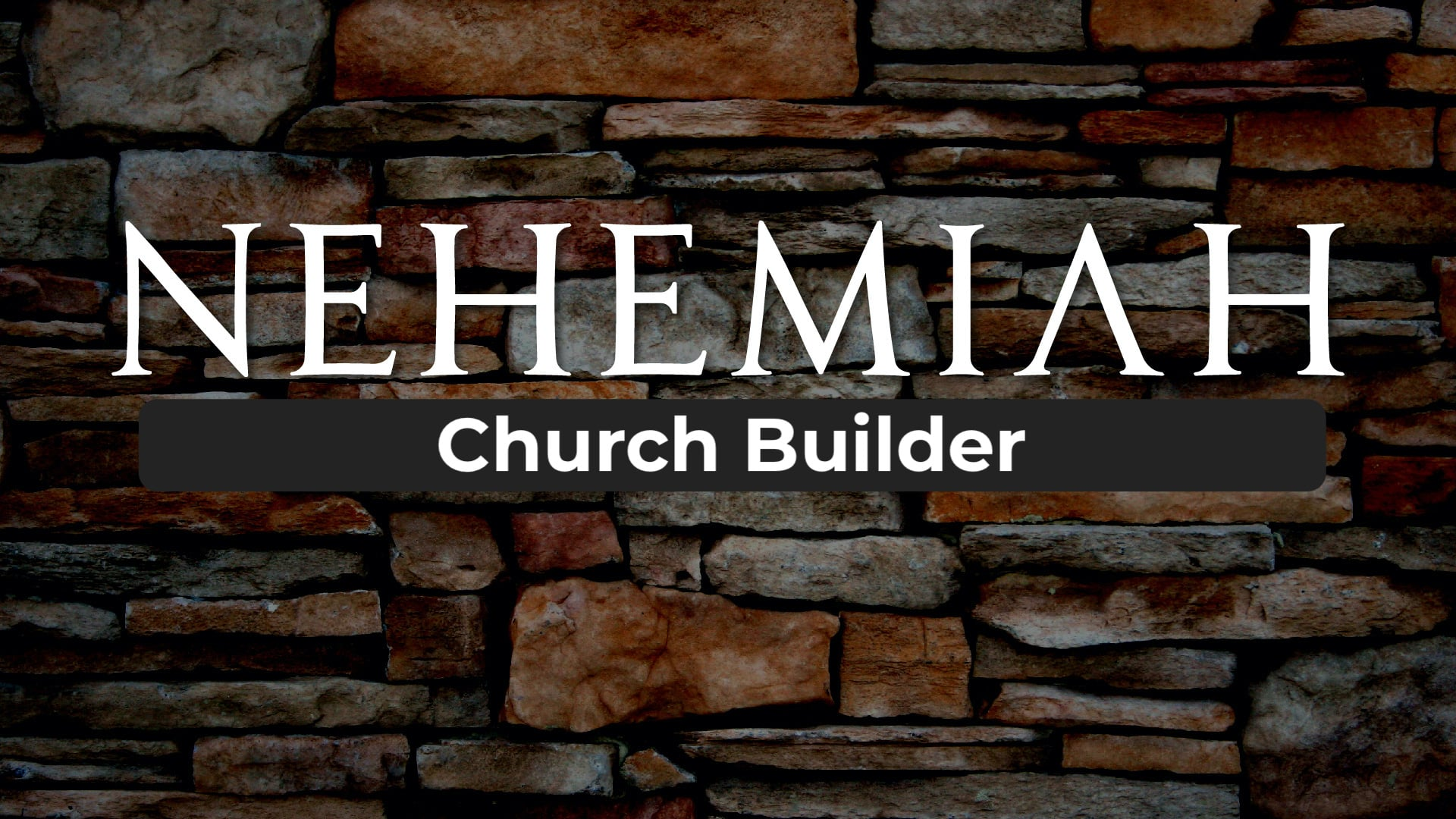Nehemiah the Church planter