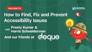 A Better Way To Find, Fix and Prevent Accessibility Issues with Deque, Preety Kumar and Harris Schneiderman