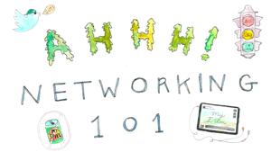Networking 101: tips for the slightly terrified