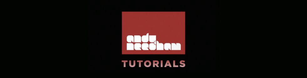 Andy Needham Tutorials