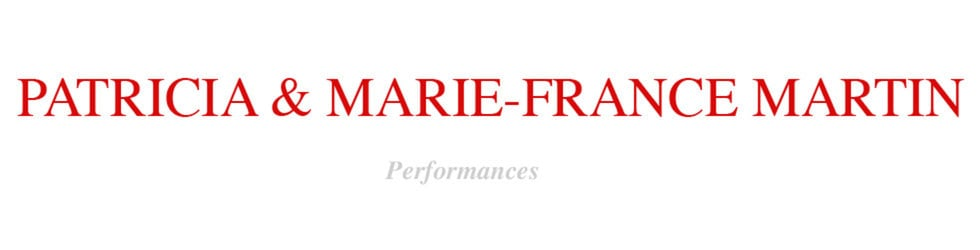 Performances de Patricia & Marie-France Martin