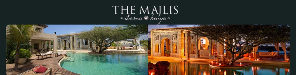 The Majlis Hotel, Lamu - Kenya....Idyllic, Luxurious, Stylish, Unique !