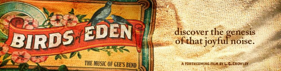 BIRDS of EDEN - The Music of Gee's Bend