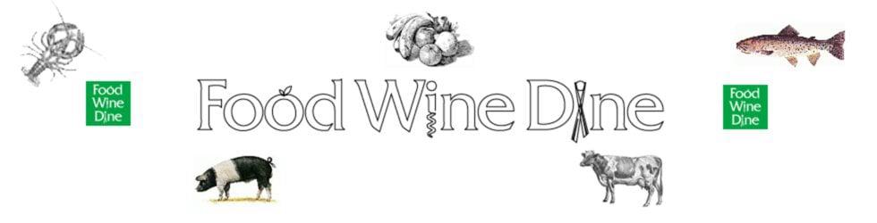 FOOD WINE DINE - stories of food and wine.