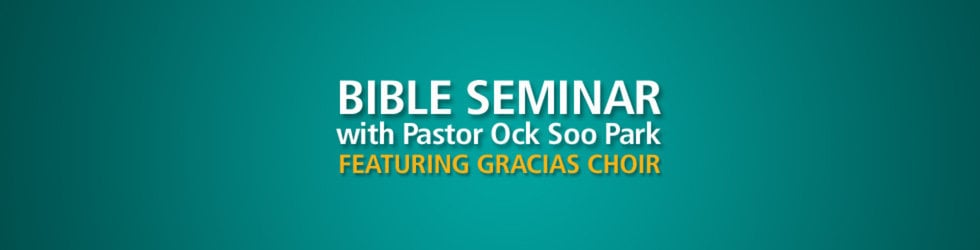 Bible Seminar with Pastor Ock Soo Park