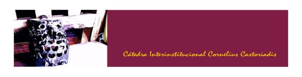 Cátedra Interinstitucional Cornelius Castoriadis